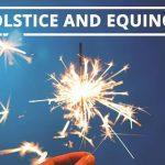 Q&A: Solstice and equinox