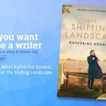 Ep 334 Meet Katherine Kovacic, author of 'The Shifting Landscape'.
