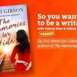 Ep 310 Meet Jodi Gibson, author of 'The Memories We Hide'.