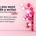 Ep 300 Meet journalist, author and podcaster Caroline Overington
