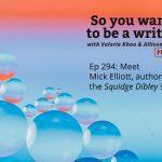 Ep 294 Meet Mick Elliott, author of the Squidge Dibley series