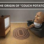 """Q&A: The origin of """"couch potato"""""""