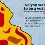 Ep 287 Meet the multi-talented James O'Loghlin, author of the popular 'New Kid' series