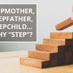 Q&A: Stepmother, stepfather, stepchild... Why 'step'?