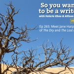Ep 265 Meet Jane Harper, author of 'The Dry' and 'The Lost Man'