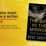 Ep 355 Meet Rose Carlyle, author of 'The Girl in the Mirror'.