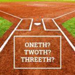 Q&A: Oneth? Twoth? Threeth?