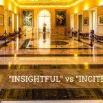 """Q&A: """"Insightful"""" vs """"inciteful"""""""