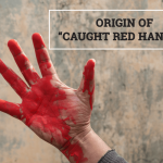 """Q&A: Origin of """"caught red handed"""""""